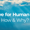 God Love for Human Beings: How & Why?