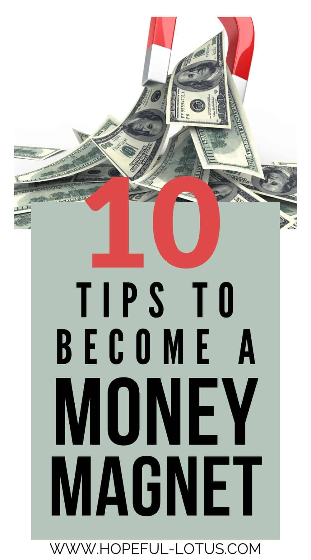 Looking to manifest wealth and abundance? Try these 10 tips to become a money magnet and manifest money using the magic of the universe!