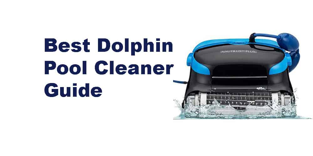 Best Dolphin pool cleaner Guide 2020