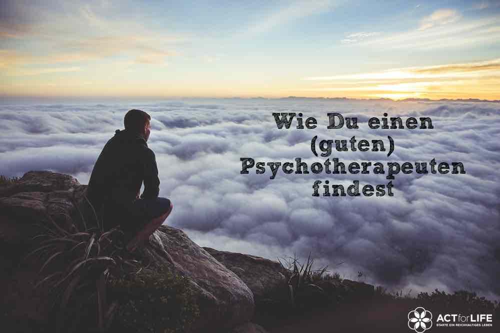 Wie Du einen guten Psychotherapeuten findest