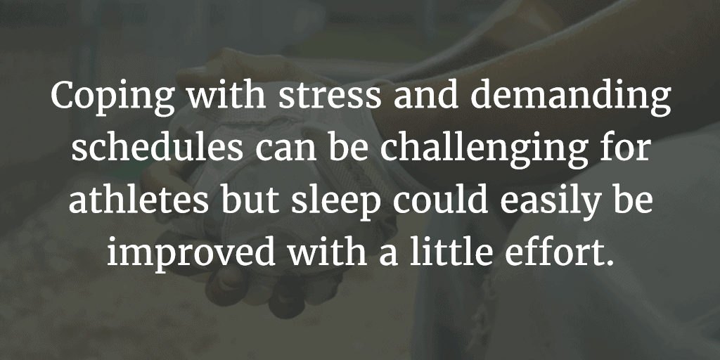 Coping with stress and demanding schedules can be challenging for athletes but sleep could easily be improved with a little effort.
