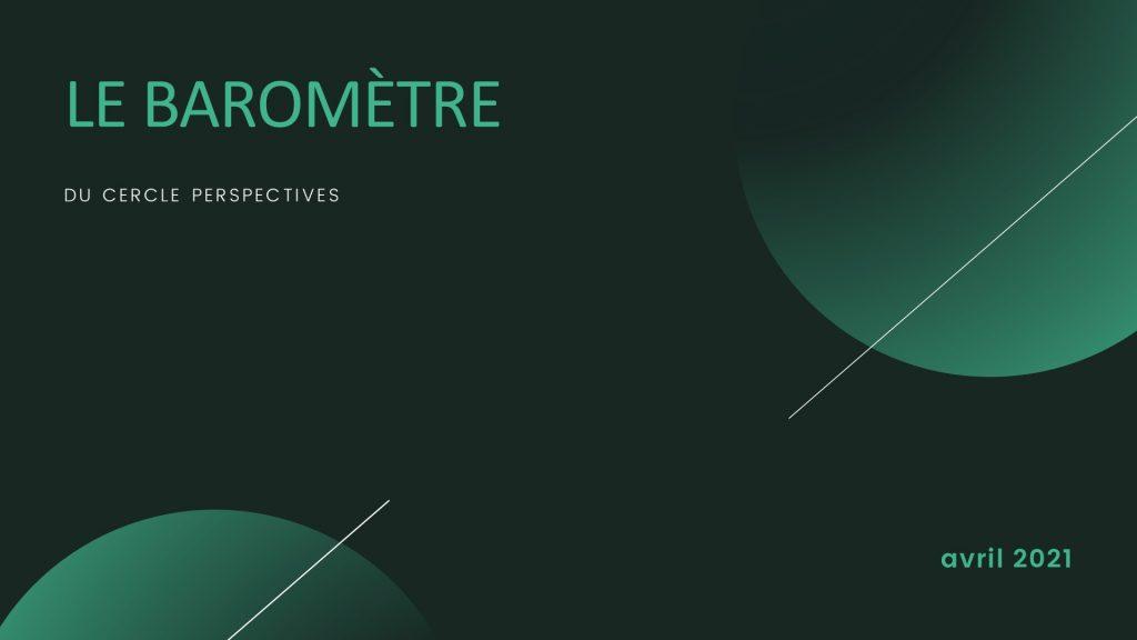 LE BAROMETRE - Avril 2021