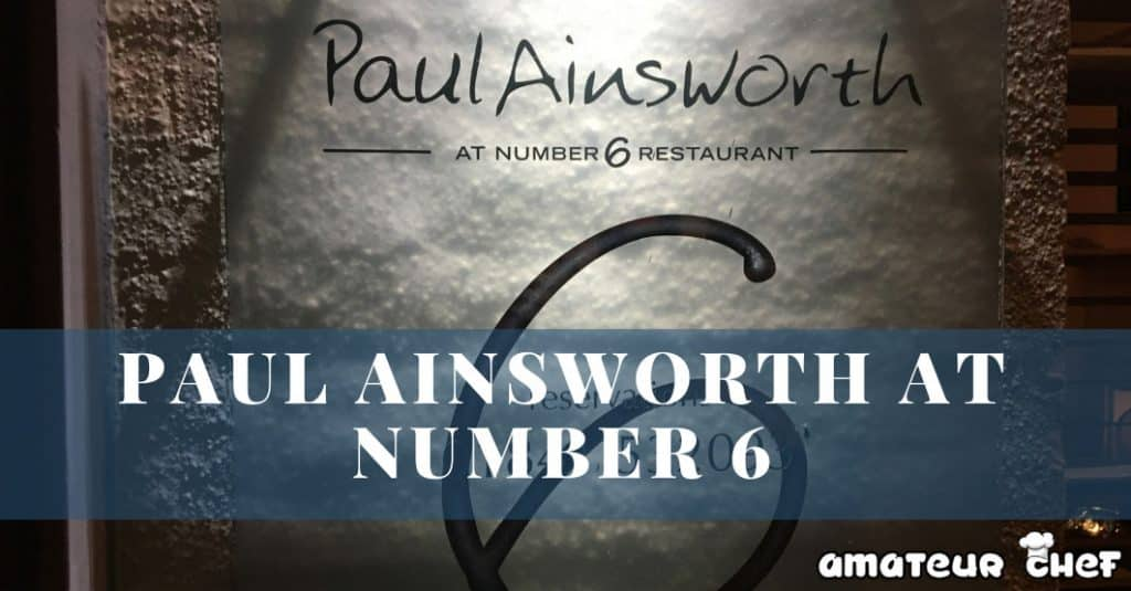 Paul Ainsworth NO 6 - padstow Restaurant