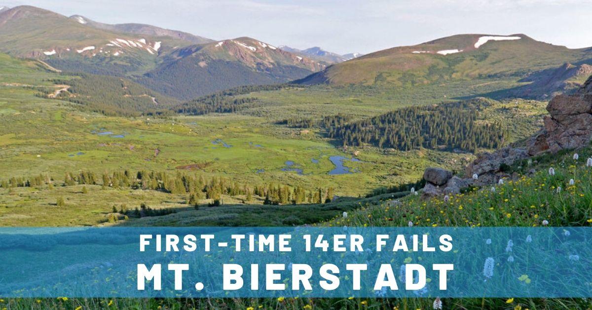 5 First-Time 14er Fails – Hiking Mt. Bierstadt