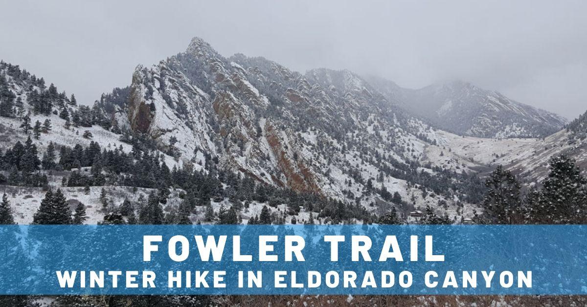 Fowler Trail – Winter Hike in Eldorado Canyon