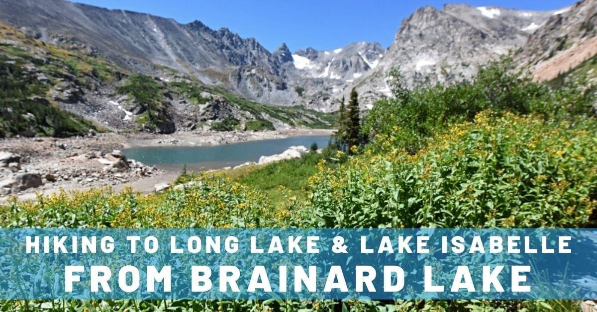 Hiking to Long Lake & Lake Isabelle from Brainard Lake