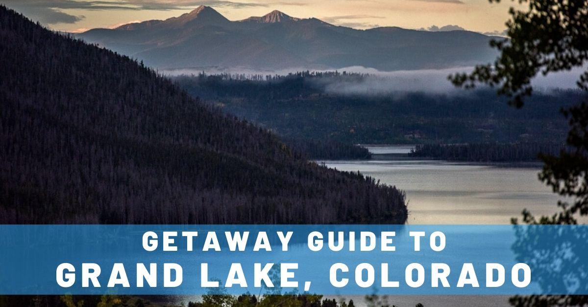 Getaway Guide to Grand Lake, Colorado