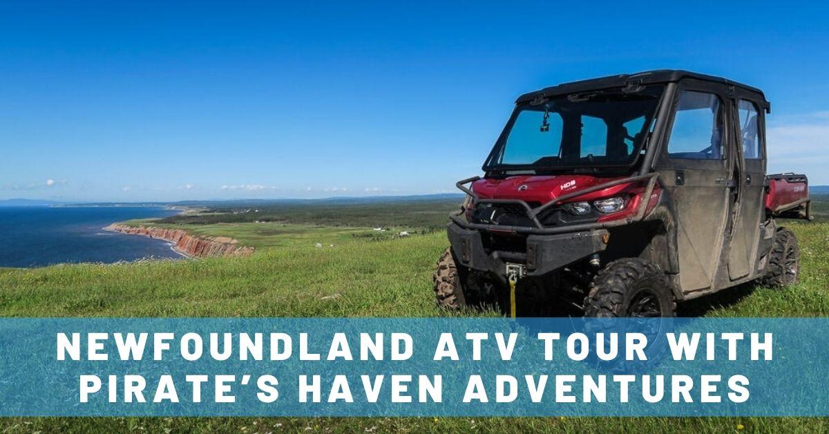 Newfoundland ATV Tour with Pirate's Haven Adventures