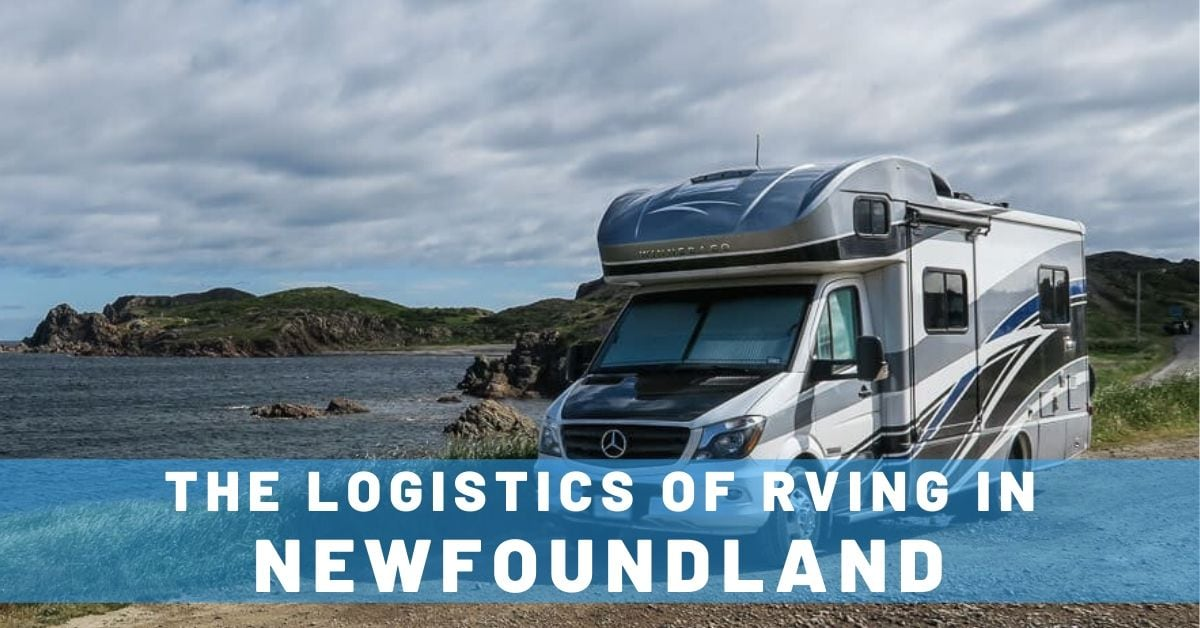 RVing in Newfoundland: The Logistics