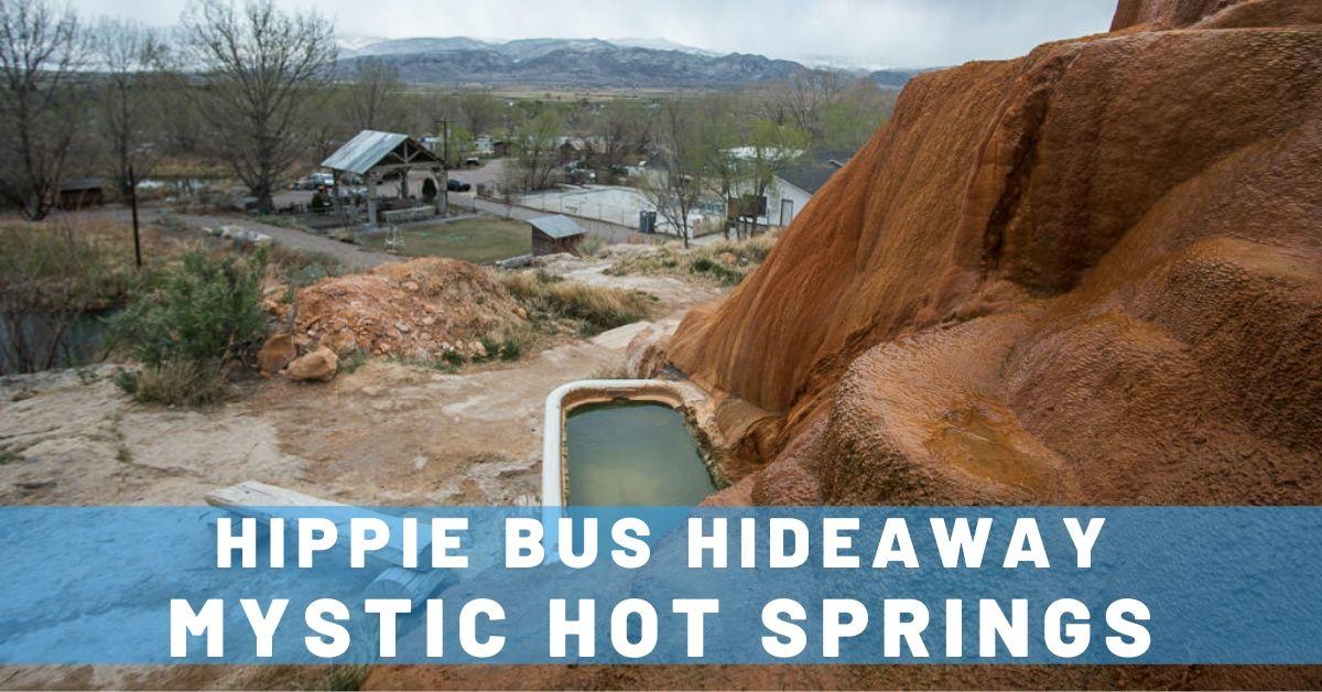 Mystic Hot Springs & Hippie Bus Hideaway in Utah