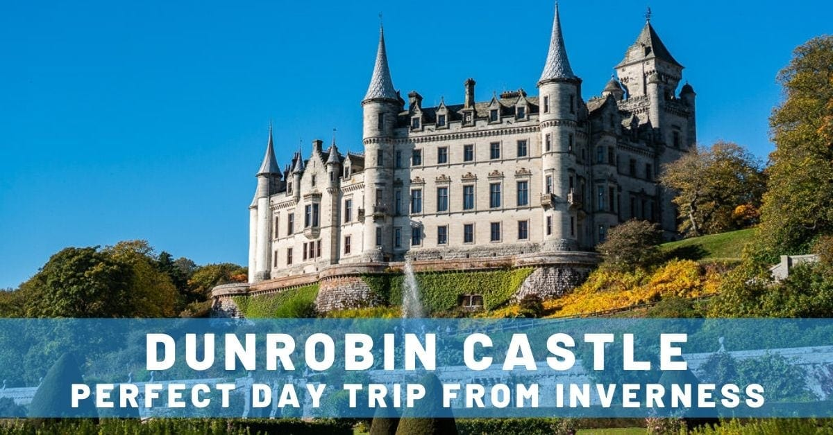 Our Favorite Day Trip from Inverness: Dunrobin Castle