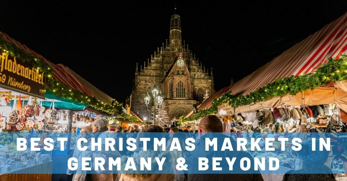 Touring Some of the BEST Christmas Markets in Germany & Beyond