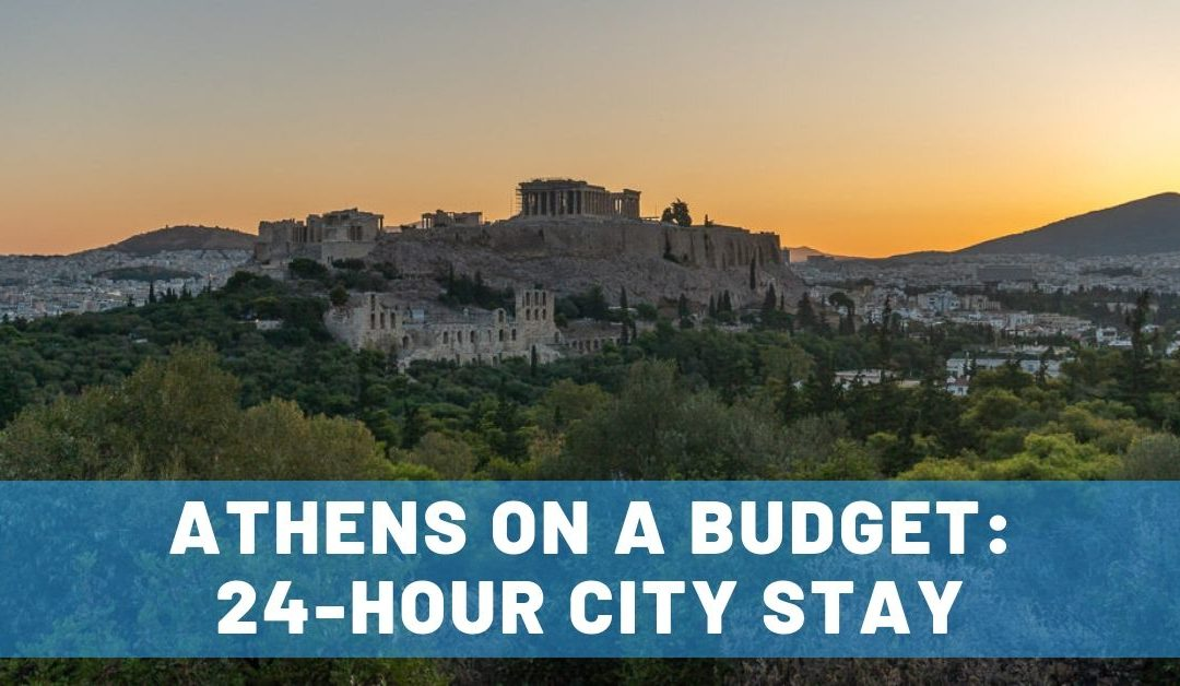 Athens on a Budget: A Successful 24-Hour City Stay