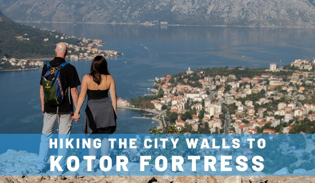 Hiking the City Walls to Kotor Fortress