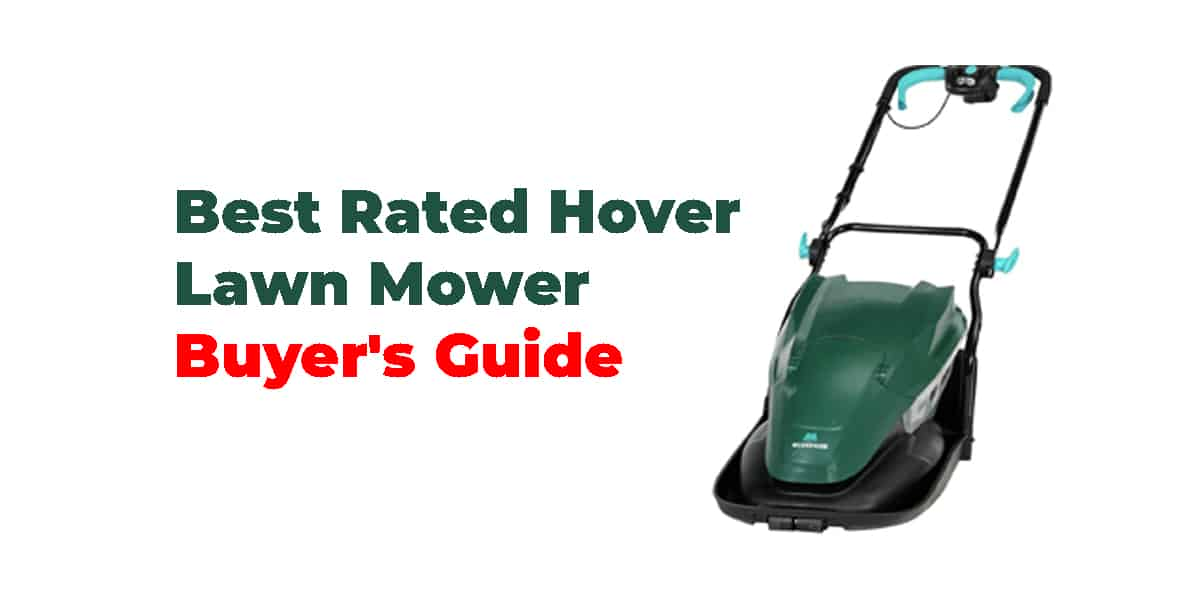 Best Rated Hover Lawn Mower | Buyer's Guide