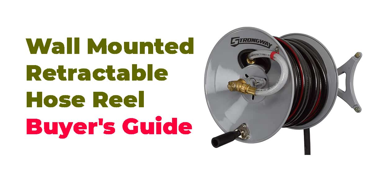 Wall Mounted Retractable Hose Reel | Buyer's Guide