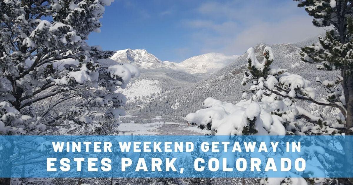Winter Weekend: Estes Park Getaway in Colorado
