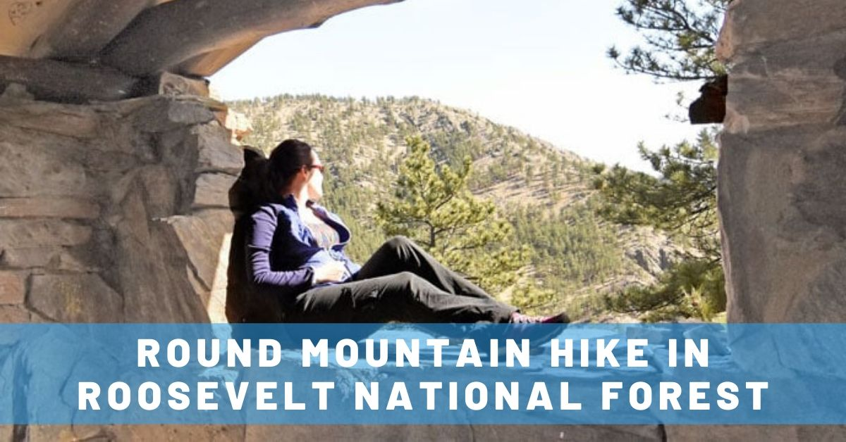 Round Mountain: Hiking in Roosevelt National Forest
