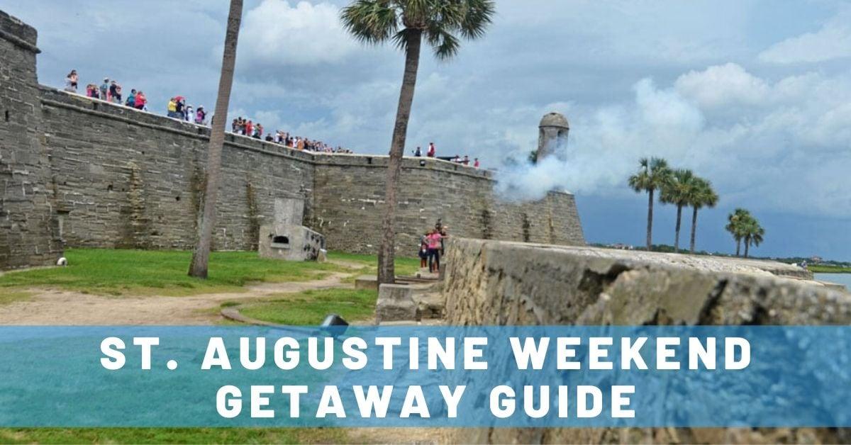 St. Augustine Weekend Getaway Guide
