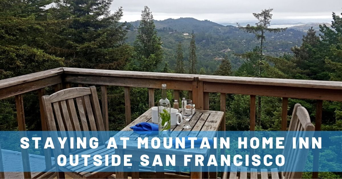 Staying at Mountain Home Inn Outside San Francisco