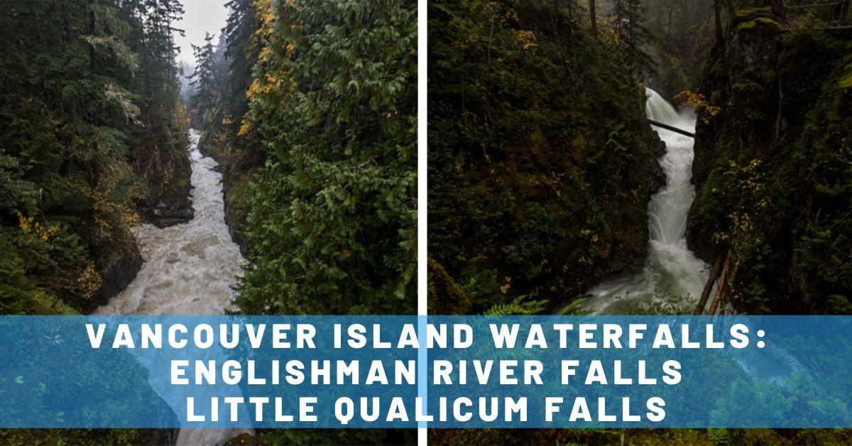 Vancouver Island Waterfalls: Englishman River Falls & Little Qualicum Falls