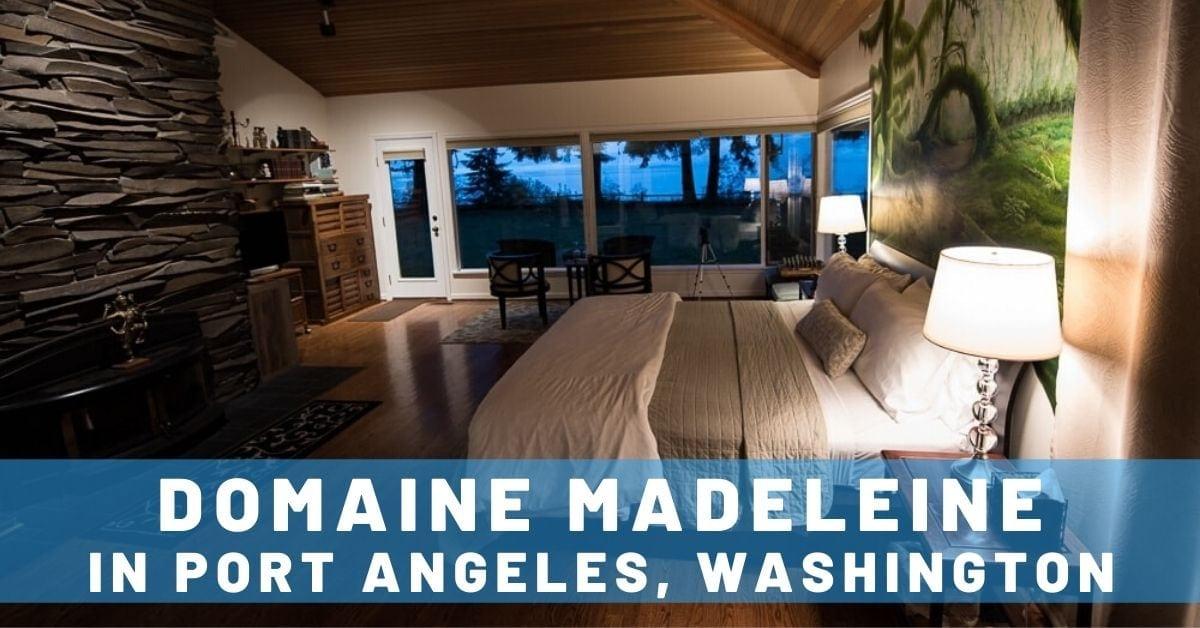 Perfect B&B: Domaine Madeleine in Port Angeles, Washington
