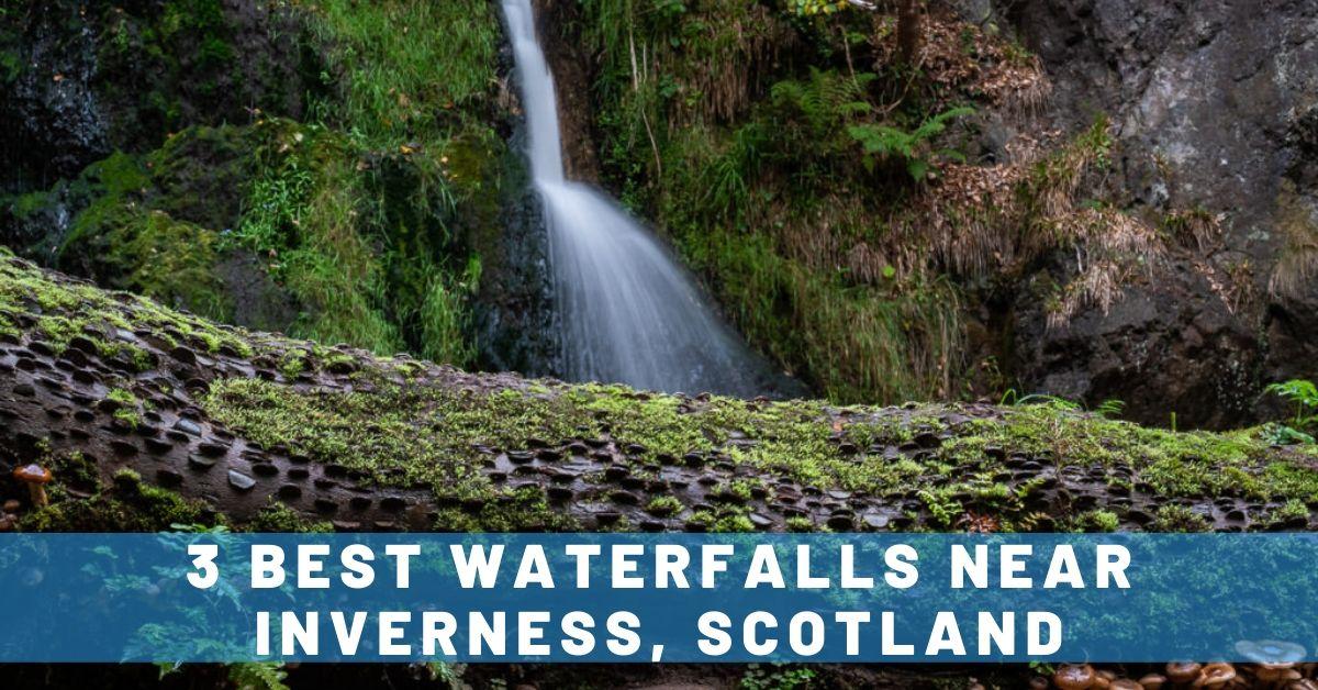 3 Gorgeous Waterfalls Near Inverness, Scotland