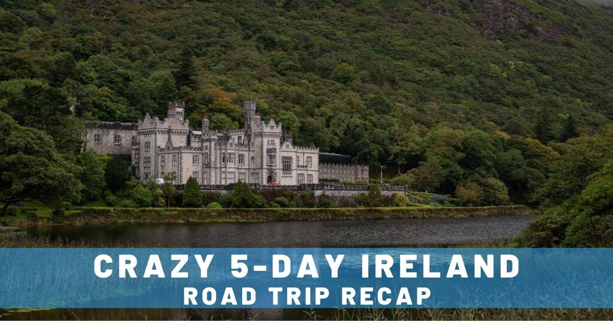 Crazy 5-Day Ireland Road Trip Recap