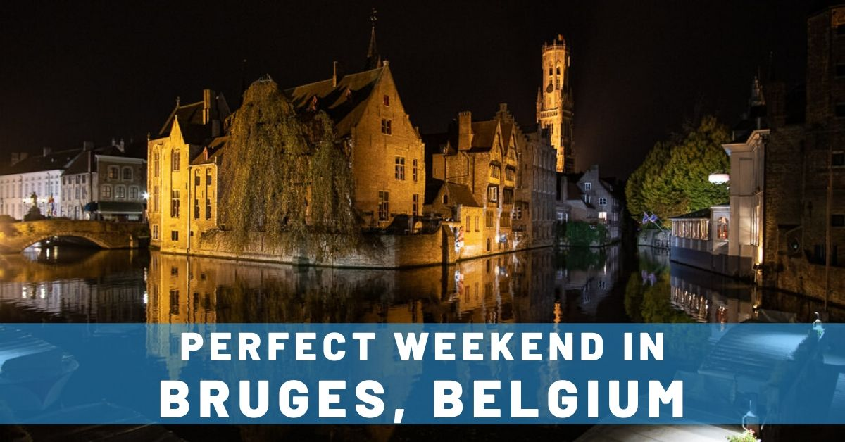 Perfect Weekend in Bruges – Eating, Drinking & Relaxing
