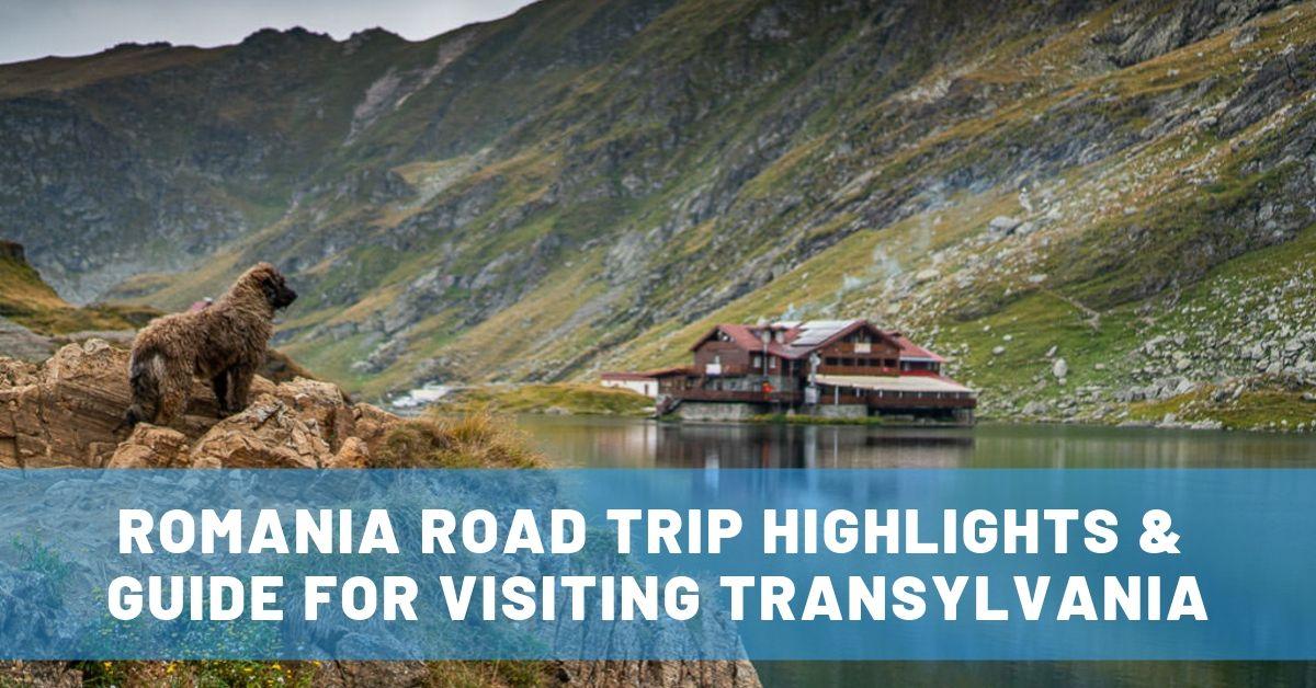 9 Days in Transylvania: Romania Road Trip  Highlights & Guide