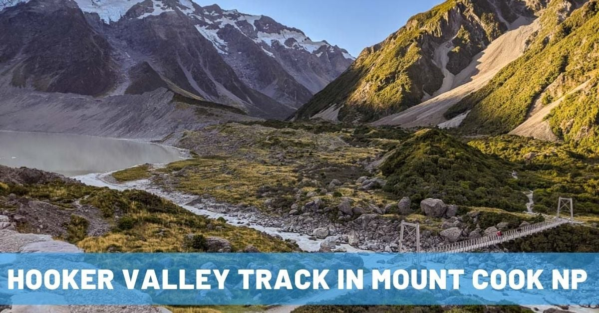 Finding Clarity on the Stunning Hooker Valley Track in Mount Cook