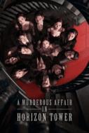 A Murderous Affair in Horizon Tower (2020) คดีฆาตกรรมตึกระฟ้า