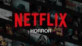 Netflix Horror Original Movies & Series
