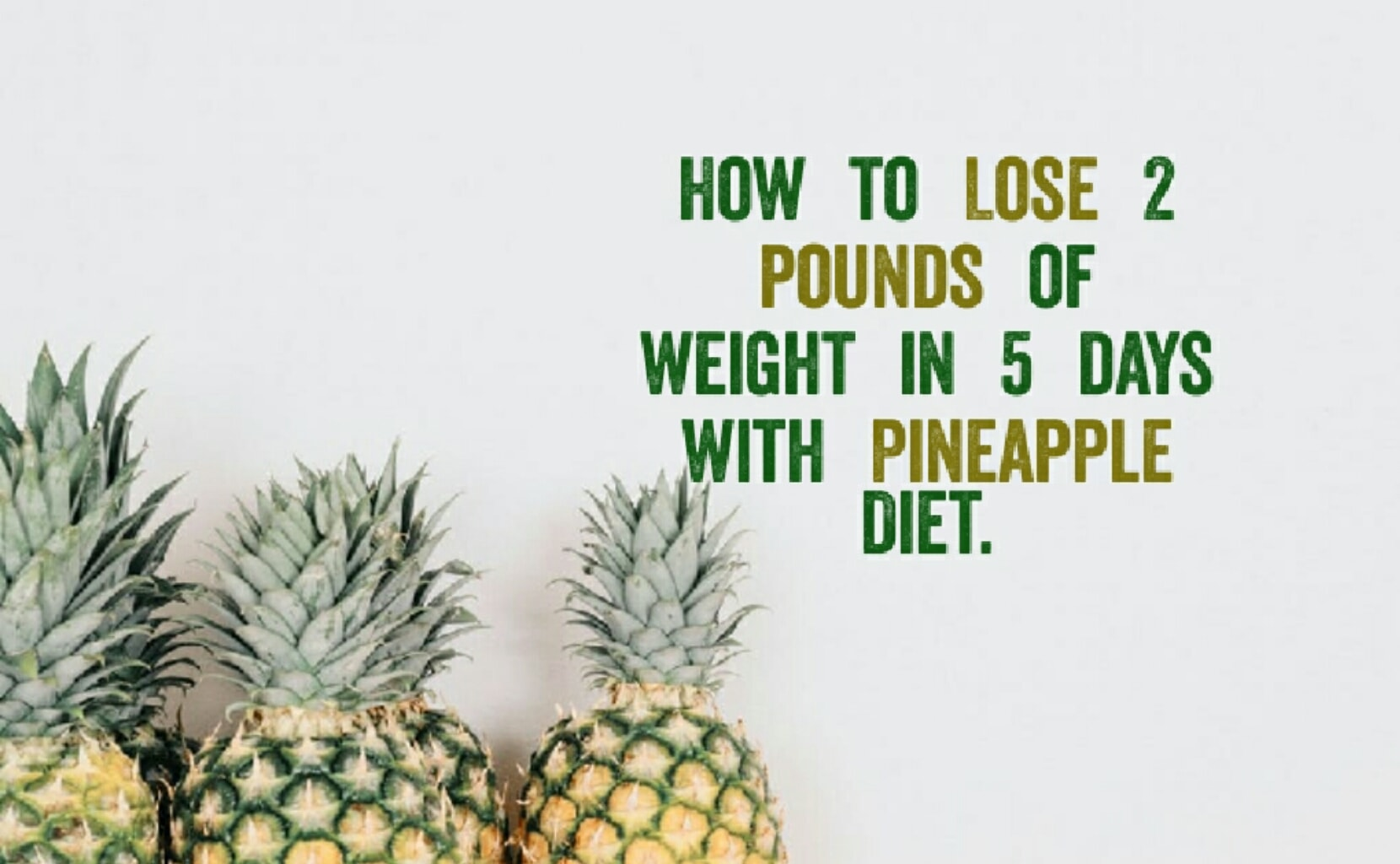 Read more about the article Lose 2 pounds of weight in 5 days with Pineapple Diet.