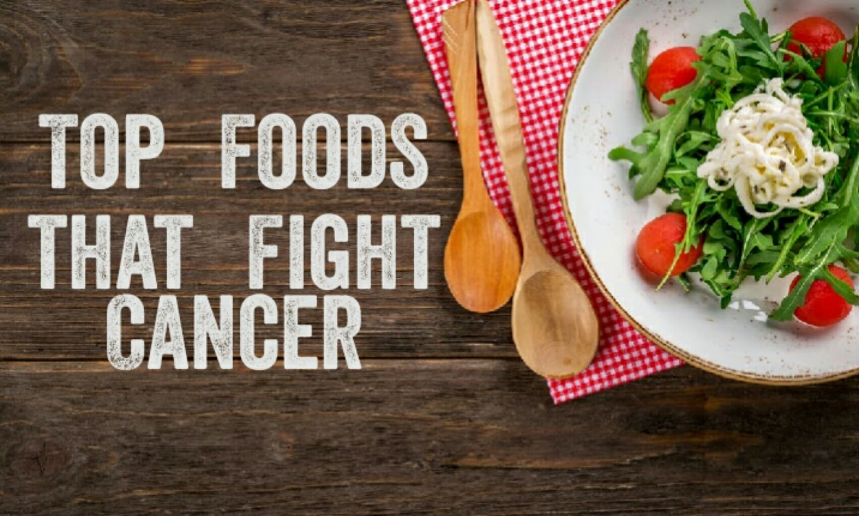 Read more about the article Top Foods that fight cancer