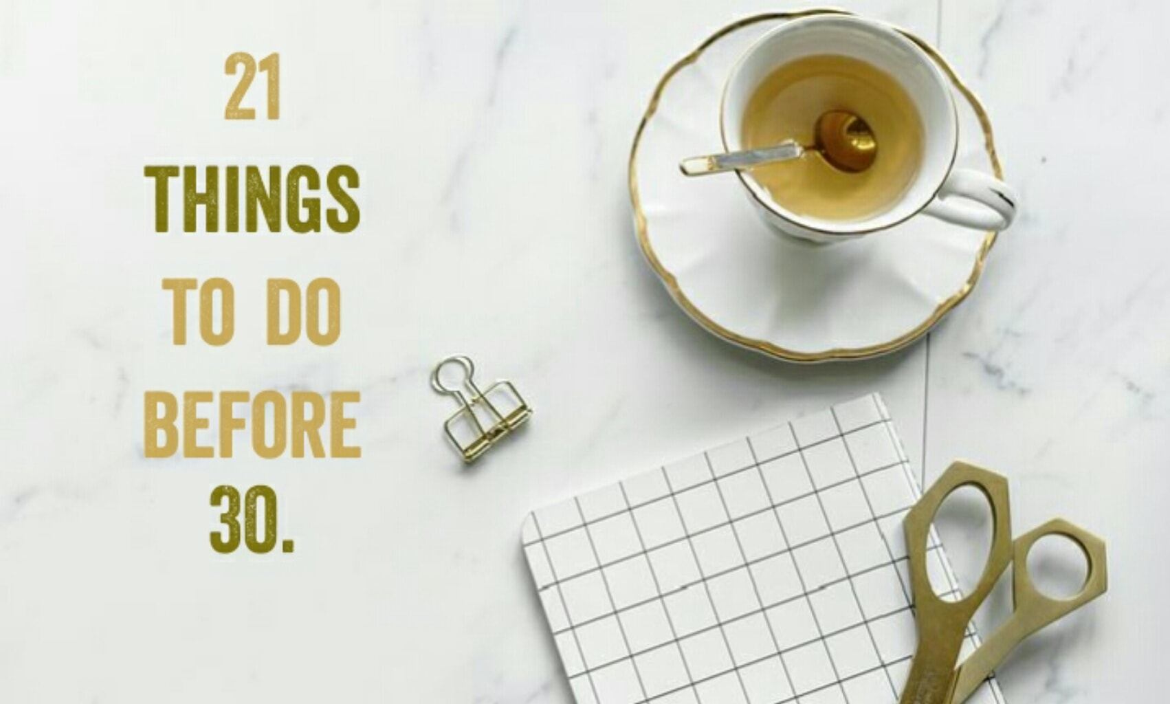 Read more about the article Before 30: 21 things you should just do