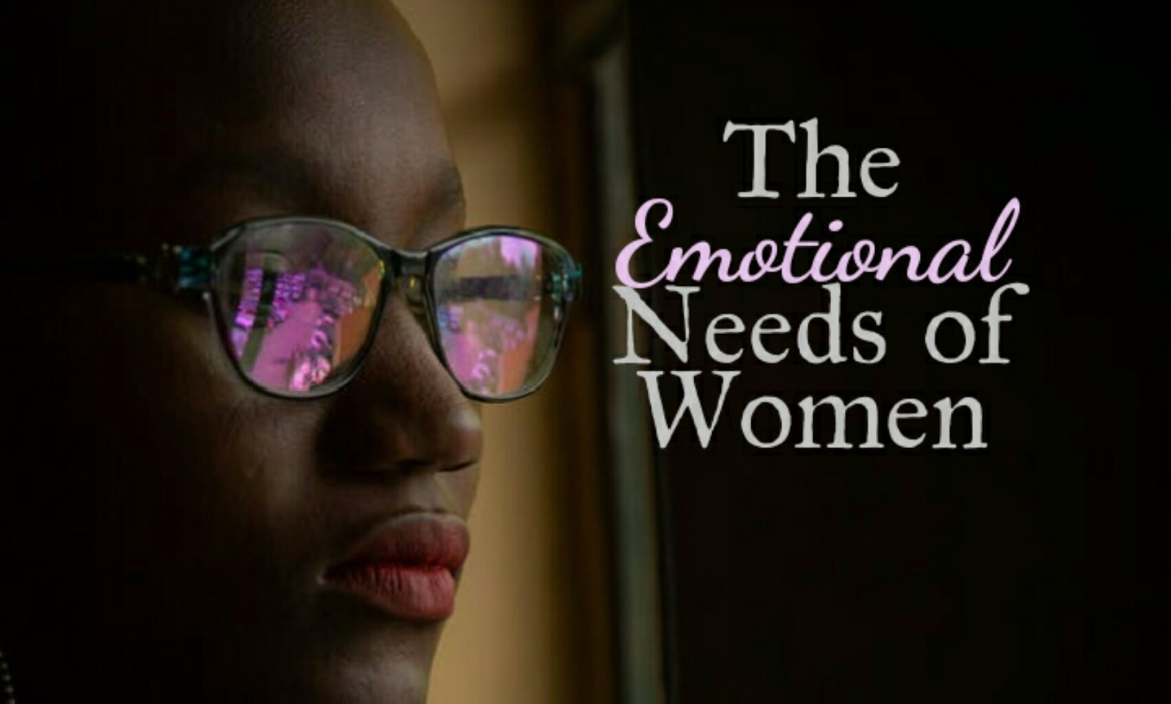 You are currently viewing The Emotional Needs of Women