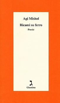 Agi Mishol, Ricami su ferro, mediumpoesia, Libri, Festival della letteratura, Poesia, poesia contemporanea