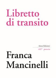 franca mancinelli, libretto di transito, luigi fasciana, mediumpoesia, poesia e contemporaneo