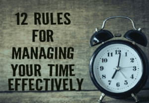 Read more about the article 12 Rules For Managing Your Time Effectively.