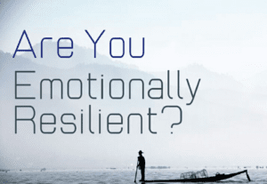 Read more about the article Are You Emotionally Resilient?