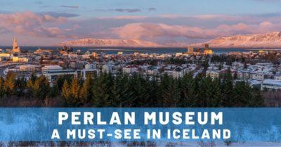 Why Perlan is the Must-See Museum in Reykjavik