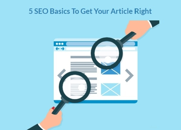 5 SEO Basics To Get Your Article Right
