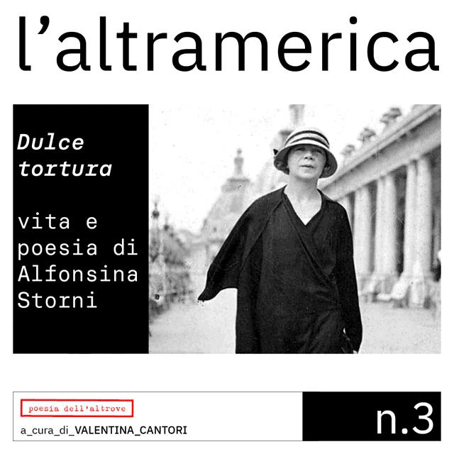 Alfonsina Storni, Valentina Cantori, l'altramerica