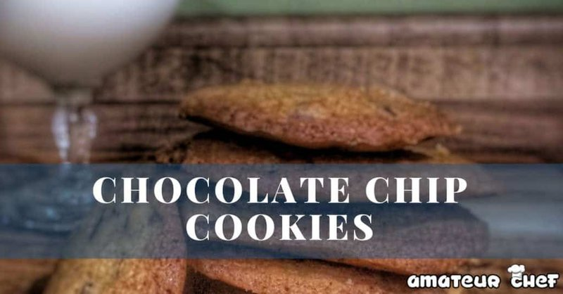 Feature Image of Chocolate Chip Cookies | AmateurChef.co.uk