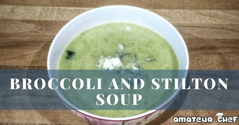 Broccoli and Stilton Soup Featured Image | AmateurChef.co.uk