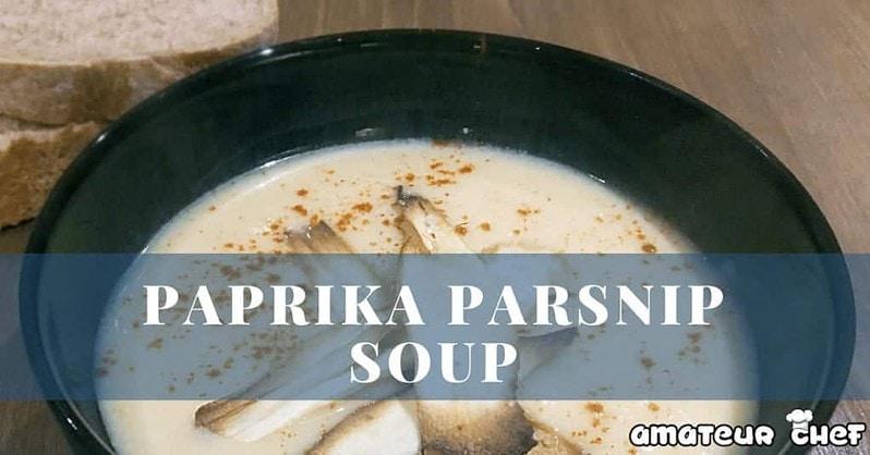 Paprika Soup with Parsnip | AmateurChef.co.uk
