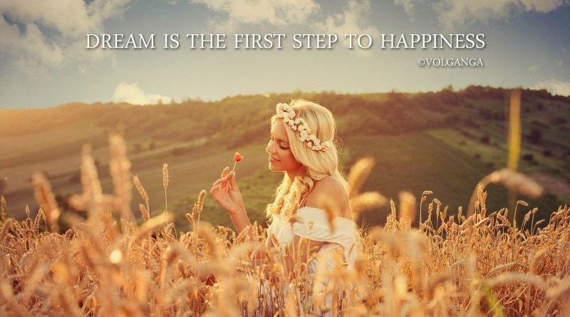 Dreams quotes in hd wallpapers. Dream is the first step to happiness. ©VolGanga