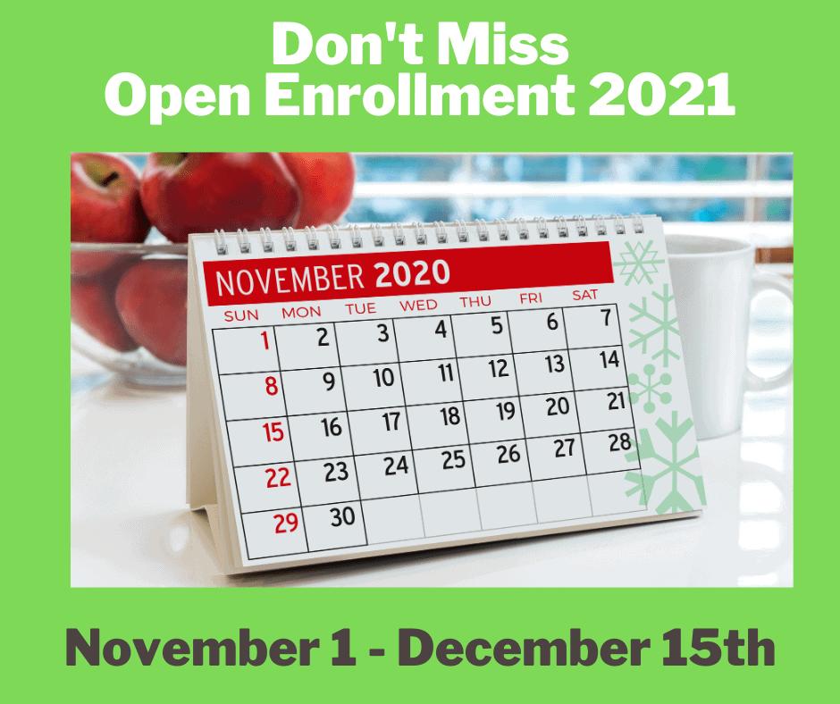 Don't Miss Open Enrollment 2021