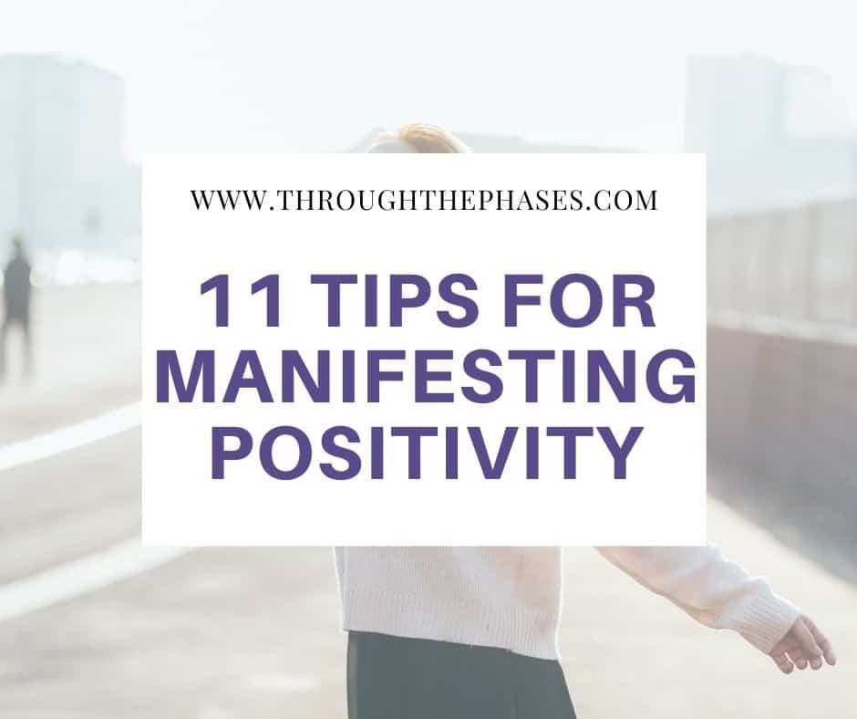 11 tips for manifesting positivity